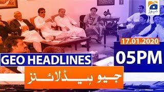 Geo Headlines 05 PM | 17th January 2020