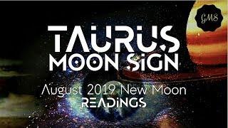TAURUS MOON SIGN August 2019 New Moon READINGS