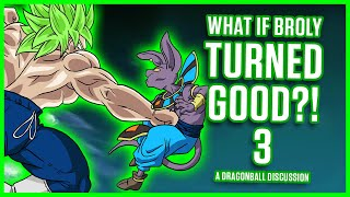 WHAT IF BROLY TURNED GOOD? - 3 - Dragon Ball Discussion