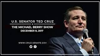 Sen. Cruz on The Michael Berry Show - December 8, 2017