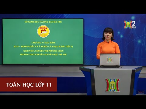 MÔN TOÁN HỌC - LỚP 11 | Định nghĩa và ý nghĩa của đạo hàm (tiết 2) | 15H45 NGÀY 23.04.2020 | HANOITV