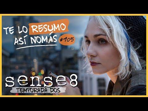 Sense8, Temporada 2 | Te Lo Resumo Así Nomás#105