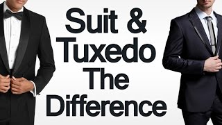 The Difference Between Suits & Tuxedos | 3 Tips To Choosing Between A Suit & A Tuxedo