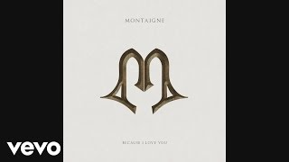 Montaigne   Because I Love You (Official Audio)