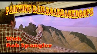 How To Paint Model Railroad Backdrops With Rob Spangler