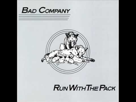 Run with the Pack/Bad Company