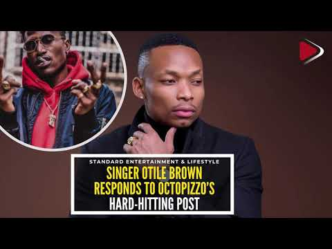 Singer Otile Brown responds to Octopizzo's hard hitting post