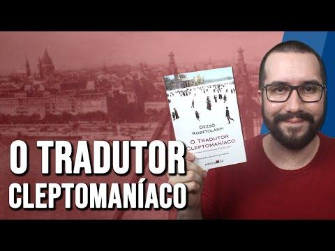O TRADUTOR CLEPTOMANÍACO, de Dezsö Kosztolányi - Resenha