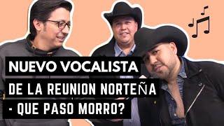 Nuevo Vocalista de La Reunion Norteña - Que Paso Morro?