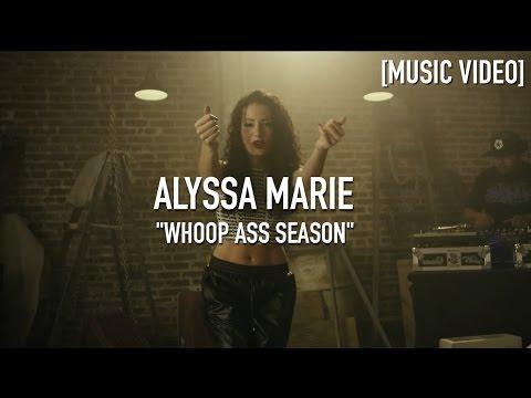 Alyssa Marie - Whoop Ass Season [ Music Video ]