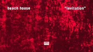 Beach House - Levitation