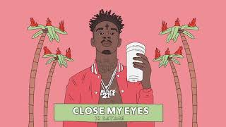 21 Savage   Close My Eyes (Official Audio)
