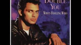 DOUBLE YOU   -   Who's Fooling Who