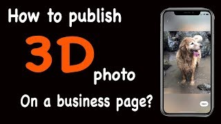 posting a 3D photo on a business page on Facebook 2019