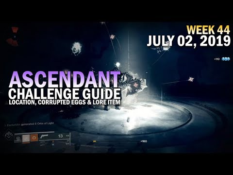 Ascendant Challenge Solo Guide July 2, 2019 - Corrupted Eggs & Lore Location (Week 44)