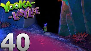 YOOKA LAYLEE | WALKTHROUGH | PART 40