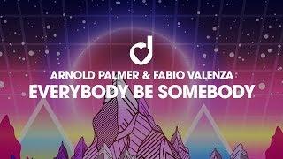 OLJO Video Charts Platz 31 heute: EVERYBODY BE SOMEBODY von ARNOLD PALMER & FABIO VALENZA ((jetzt ansehen))
