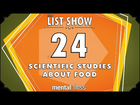 24 Scientific Studies about Food - mental_floss List Show Ep. 503