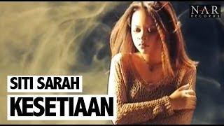Siti Sarah   Kesetiaan