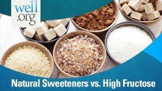 Natural Sweeteners vs. High Fructose Corn Syrup