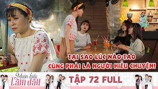 Muôn Kiểu Làm Dâu | Tập 72 Full: Áp lực chuyện có con, cô gái nổi điên khiến hội bạn thân cứng họng