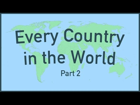 Every Country in the World (Part 2)