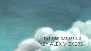 """The Fire Gathering"" by Alex Vickers"