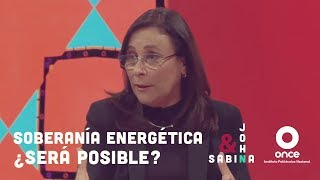 John y Sabina - Soberanía energética: ¿Será posible? (Rocío Nahle)