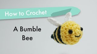 How to Crochet a Bumble Bee || Amigurumi Pattern Tutorial