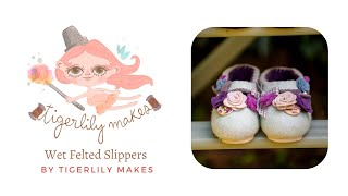 Wet Felted Slippers By Tigerlily Makes