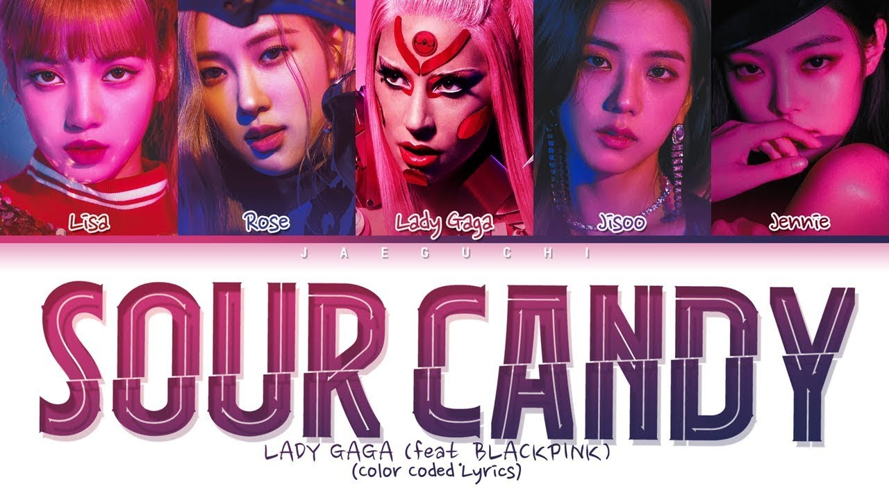 Lady Gaga, BLACKPINK - SOUR CANDY lyrics