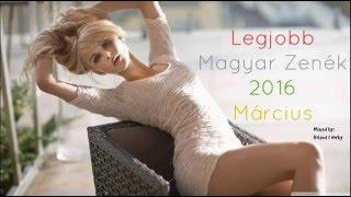 Legjobb Magyar Zenék 2016 Március