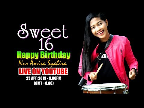LIVE - HAPPY BIRTHDAY - Nur Amira Syahira