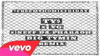 Neff The Pharaoh – Big Tymin (Remix) (Ft. Ty Dolla $ign & YG)