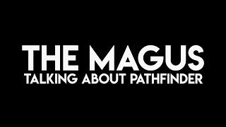 The Magus - Talking about Pathfinder 영상이 업데이트 되었습니다.