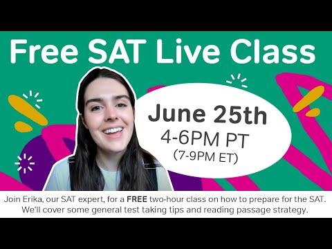 FREE SAT Live Class: June 25th, 4-6pm (PT) / 7-9pm (ET)