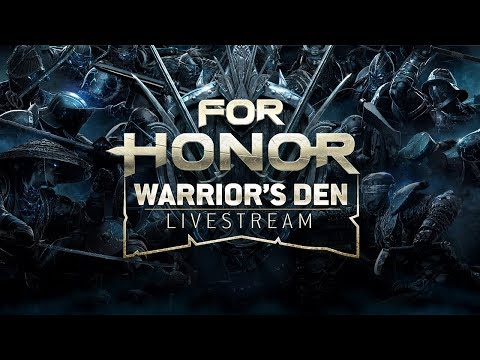 For Honor: Warrior's Den LIVESTREAM October 4 2018 | Ubisoft [NA]