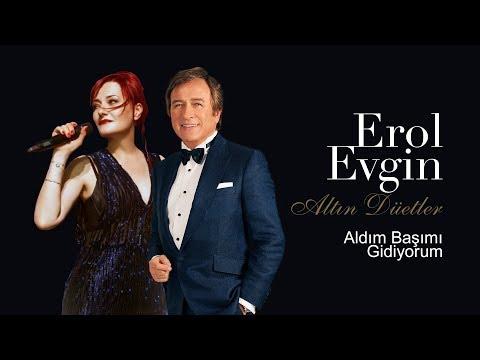 Erol Evgin - Aldım Başımı Gidiyorum (feat. Candan Erçetin) klip izle