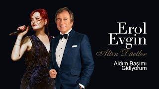 Erol Evgin & Candan Erçetin - Aldım Başımı Gidiyorum (Official Audio)