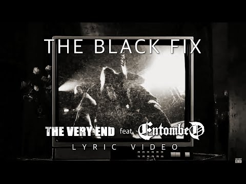 The Very End - The Black Fix (Lyric Video) - NEW SONG