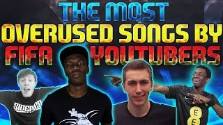 Top 10 Most Overused Songs by FIFA Youtubers