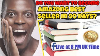 Do you want to be AMAZON Best Seller Author in 90 Days?