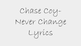 Chase Coy-Never Change Lyrics