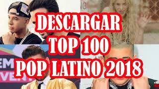 DESCARGA EL TOP 100 POP LATINO 2018