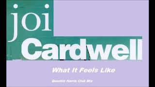 Joi Cardwell - What It Feels Like (Quentin Harris Club Mix)
