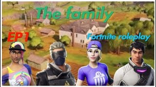 Fortnite roleplay the family ep1