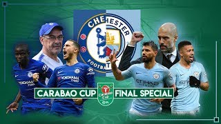 2018/19 Carabao Cup Final Predictions - Chelsea V Manchester City