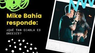 Mike Bahía Confiesa Qué Tan 'diabla' Le Salió Greeicy