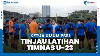 Ketum PSSI Tinjau Latihan Timnas U-23: Fisik Mereka Cukup Anjlok