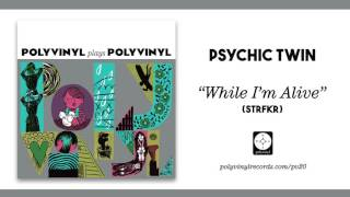 Psychic Twin - While I'm Alive (STRFKR) [OFFICIAL AUDIO]